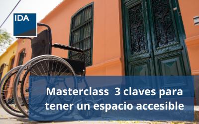 Masterclass 3 claves para tener un espacio accesible